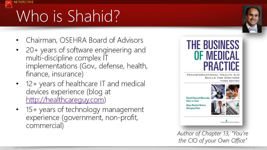 NETSPECTIVE www.netspective.com 2 Who is Shahid...