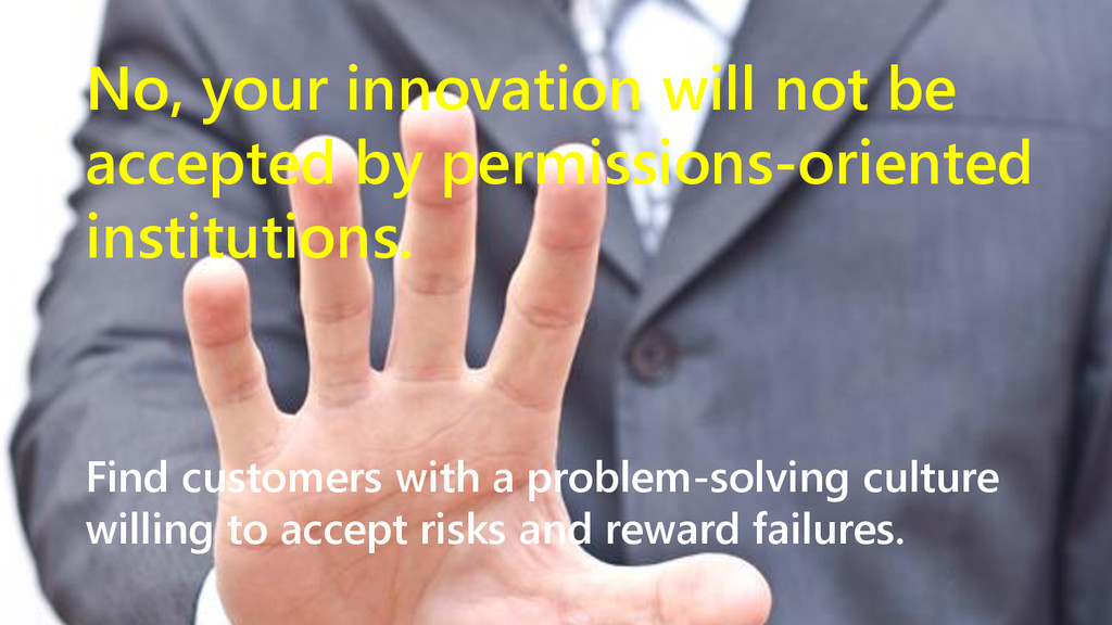 www.netspective.com 11 No, your innovation will...