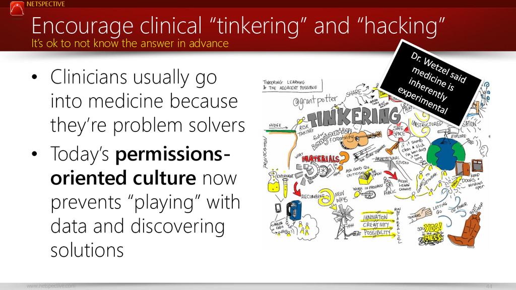 NETSPECTIVE www.netspective.com 44 • Clinicians...