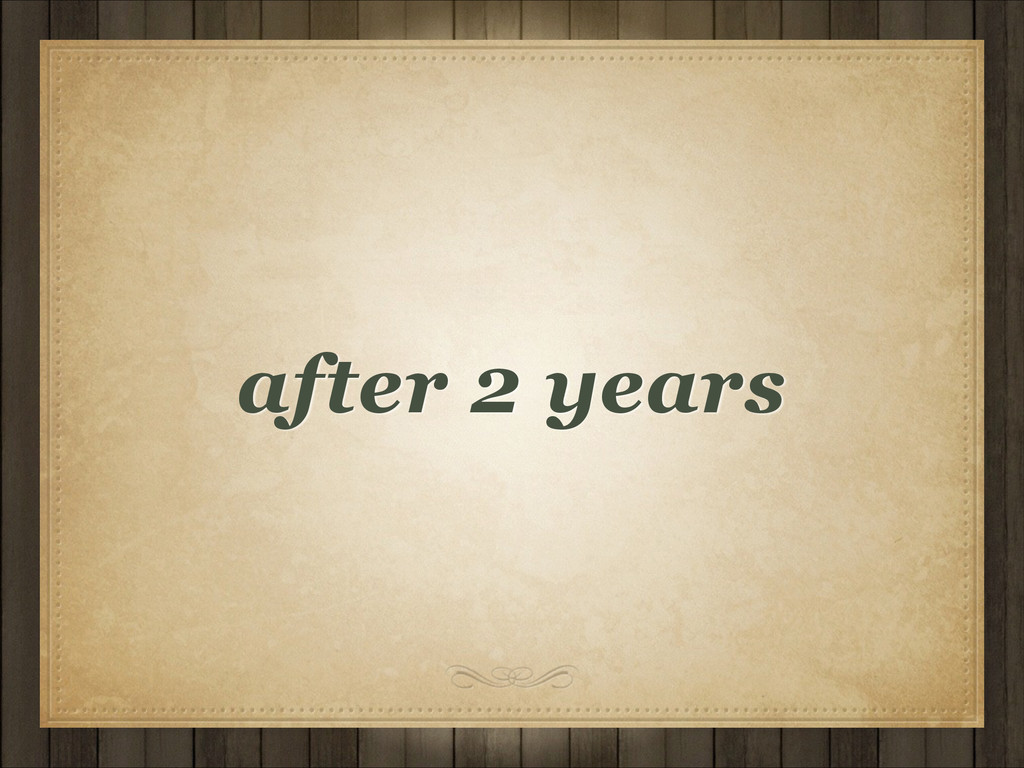 after 2 years