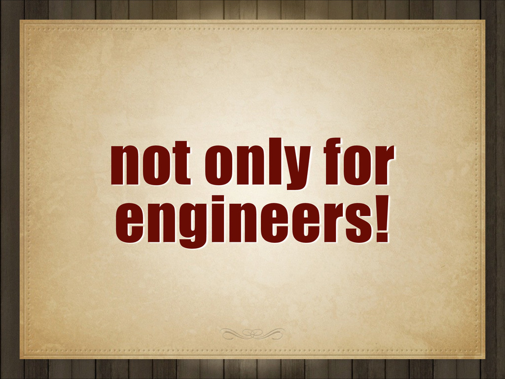 not only for engineers!