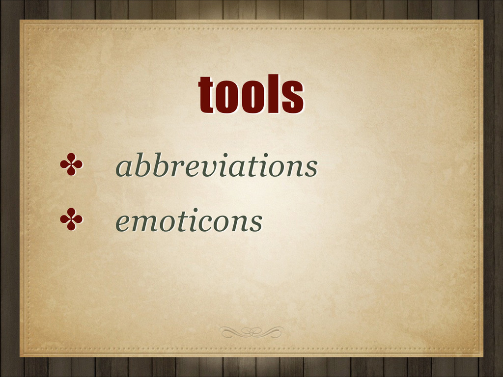 tools ✤ abbreviations ✤ emoticons