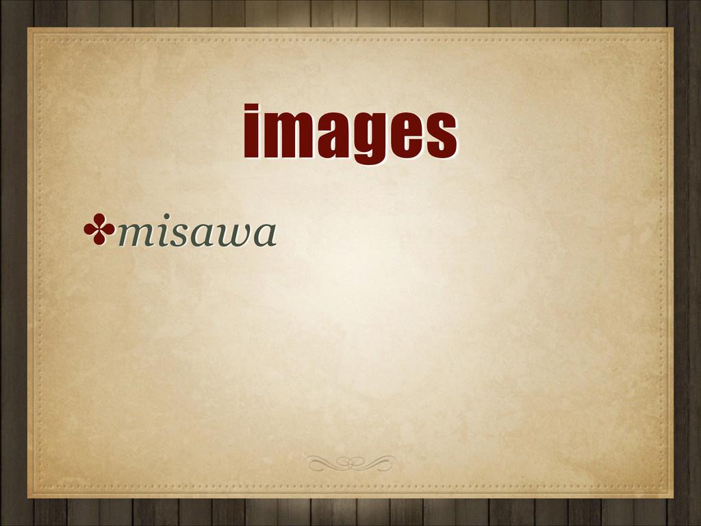 images ✤misawa