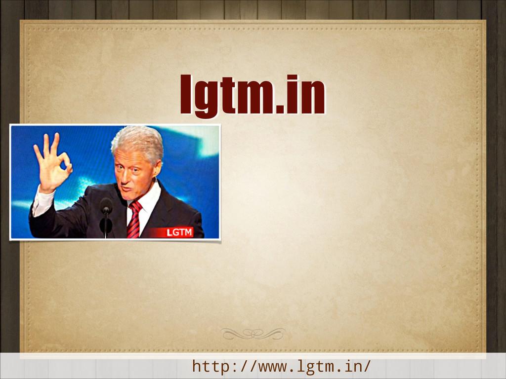 lgtm.in http://www.lgtm.in/