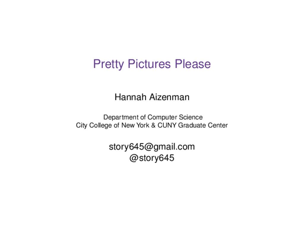 Pretty Pictures Please Hannah Aizenman Departme...