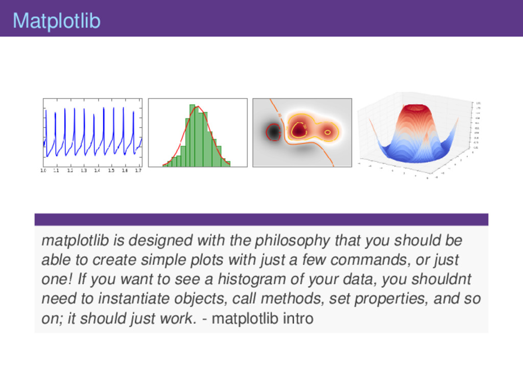 Matplotlib matplotlib is designed with the phil...