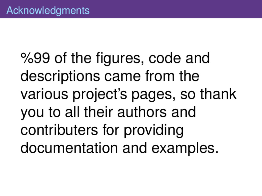 Acknowledgments %99 of the figures, code and des...
