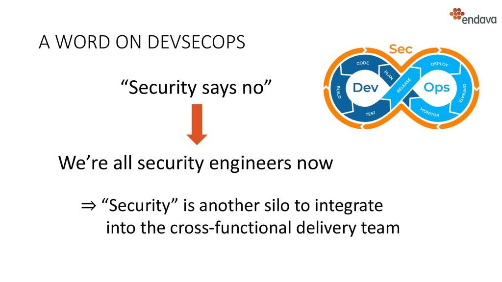 "A WORD ON DEVSECOPS ""Security says no"" We're al..."