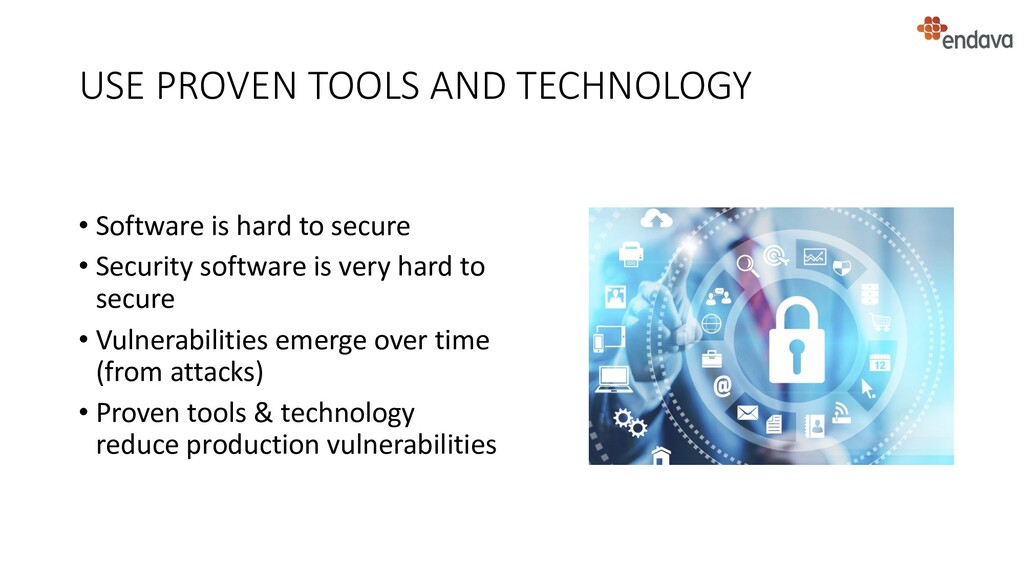 USE PROVEN TOOLS AND TECHNOLOGY • Software is h...
