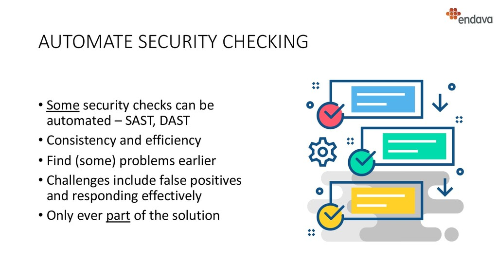 AUTOMATE SECURITY CHECKING • Some security chec...