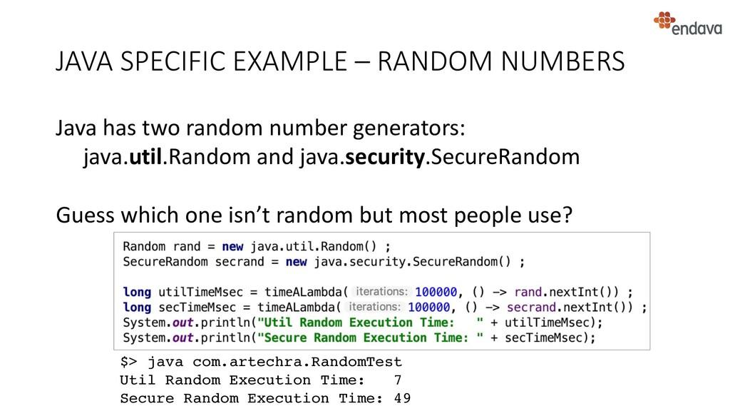 JAVA SPECIFIC EXAMPLE – RANDOM NUMBERS Java has...