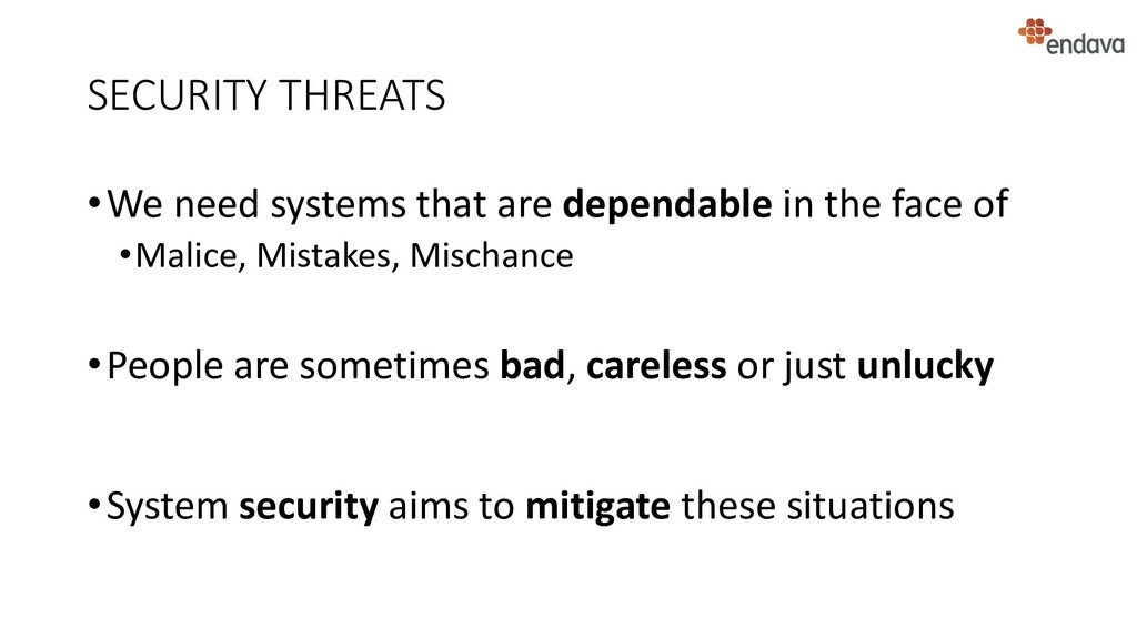 SECURITY THREATS •We need systems that are depe...