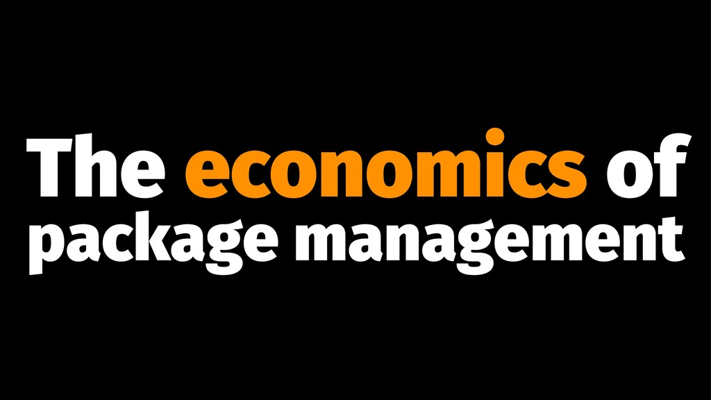 The economics of package management