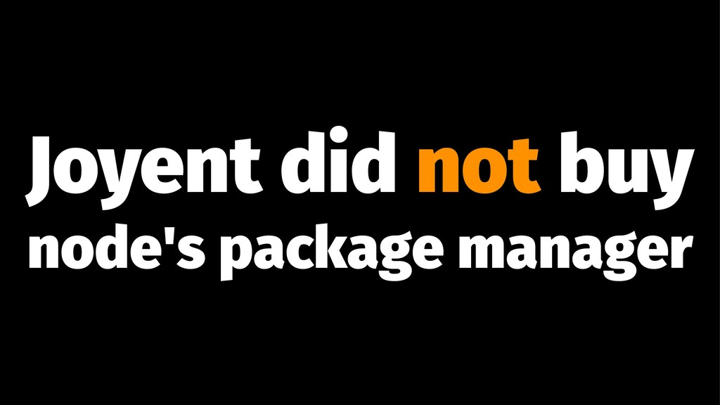 Joyent did not buy node's package manager