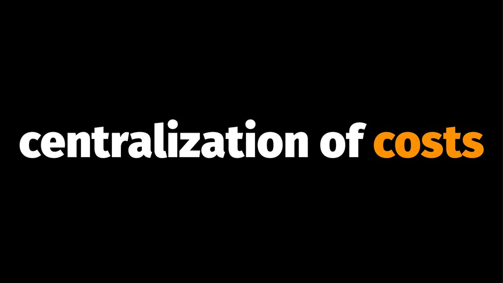 centralization of costs