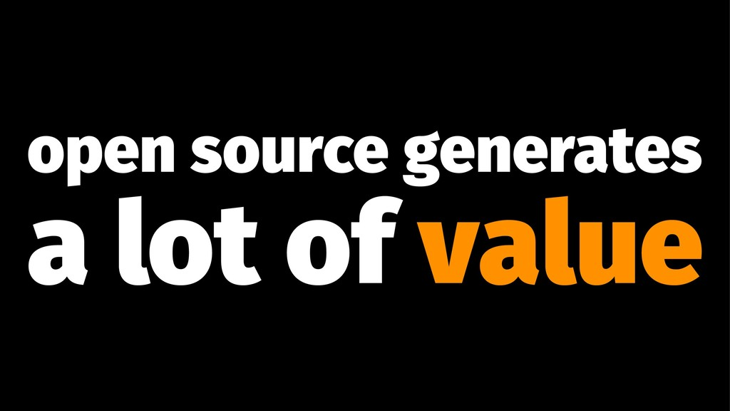 open source generates a lot of value