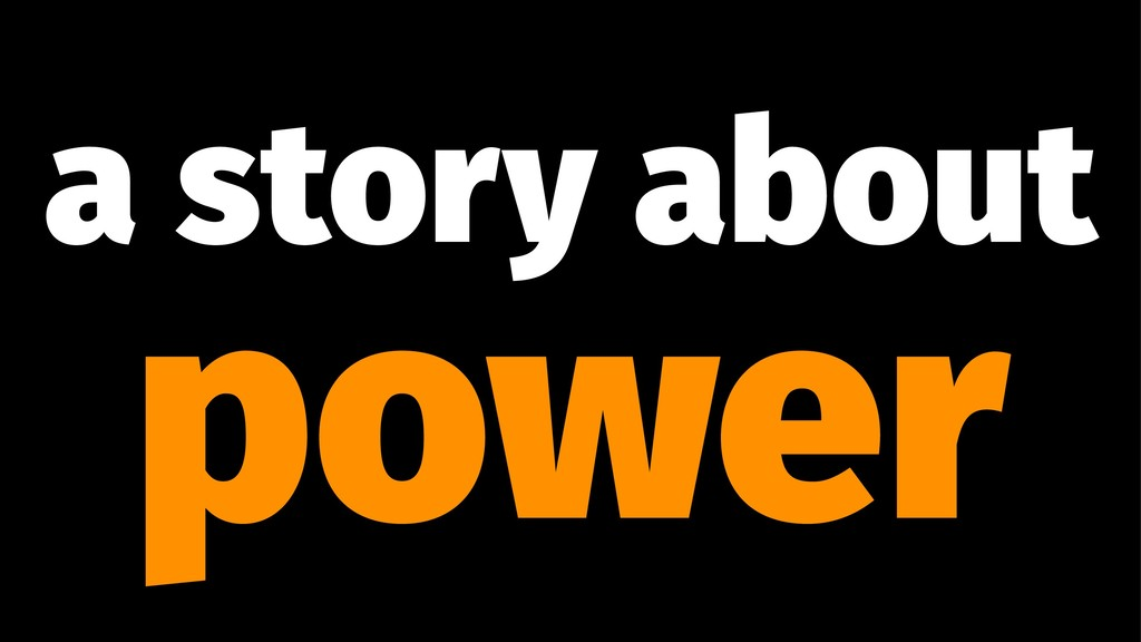 a story about power