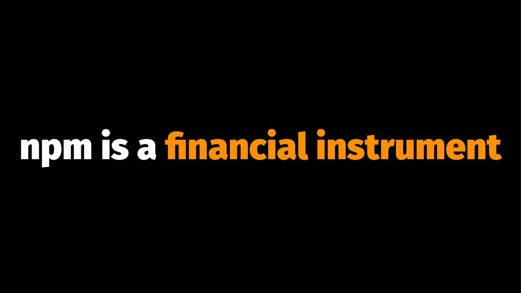 npm is a financial instrument
