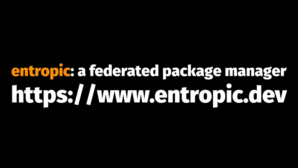 entropic: a federated package manager https://w...