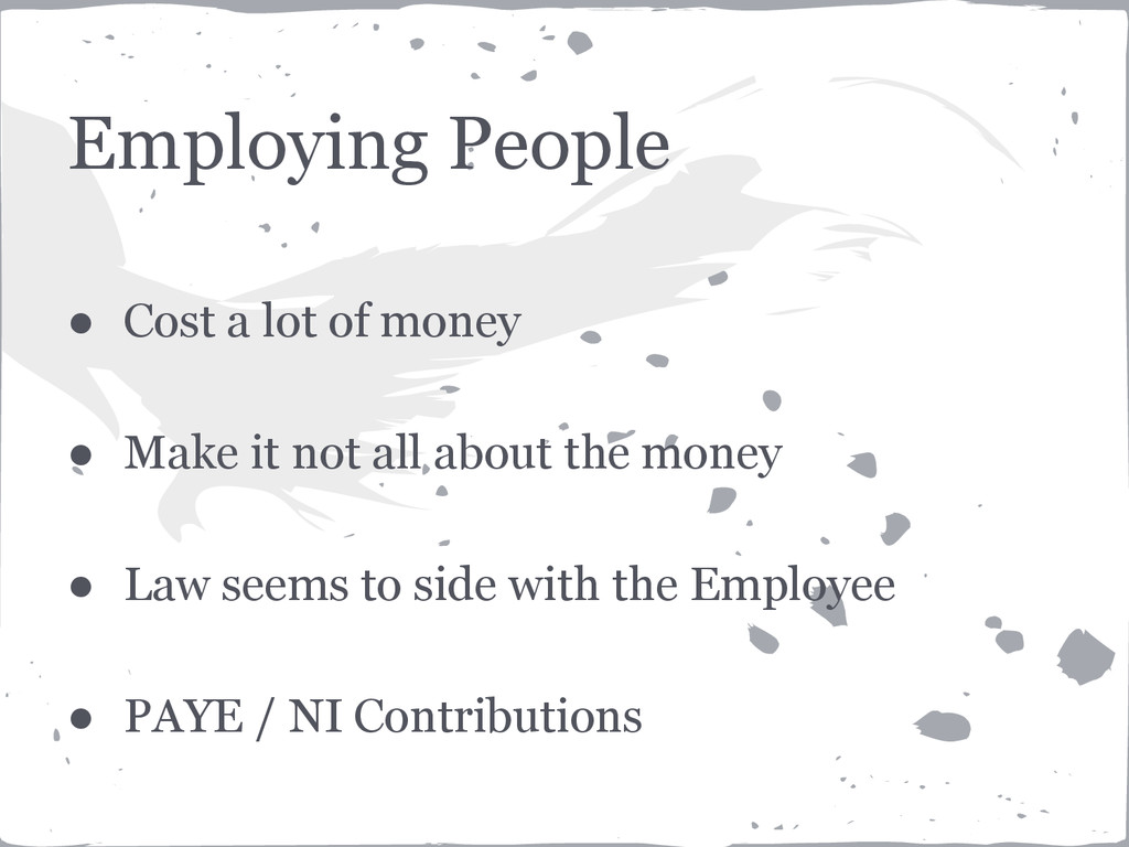 Employing People ● Cost a lot of money ● Make i...