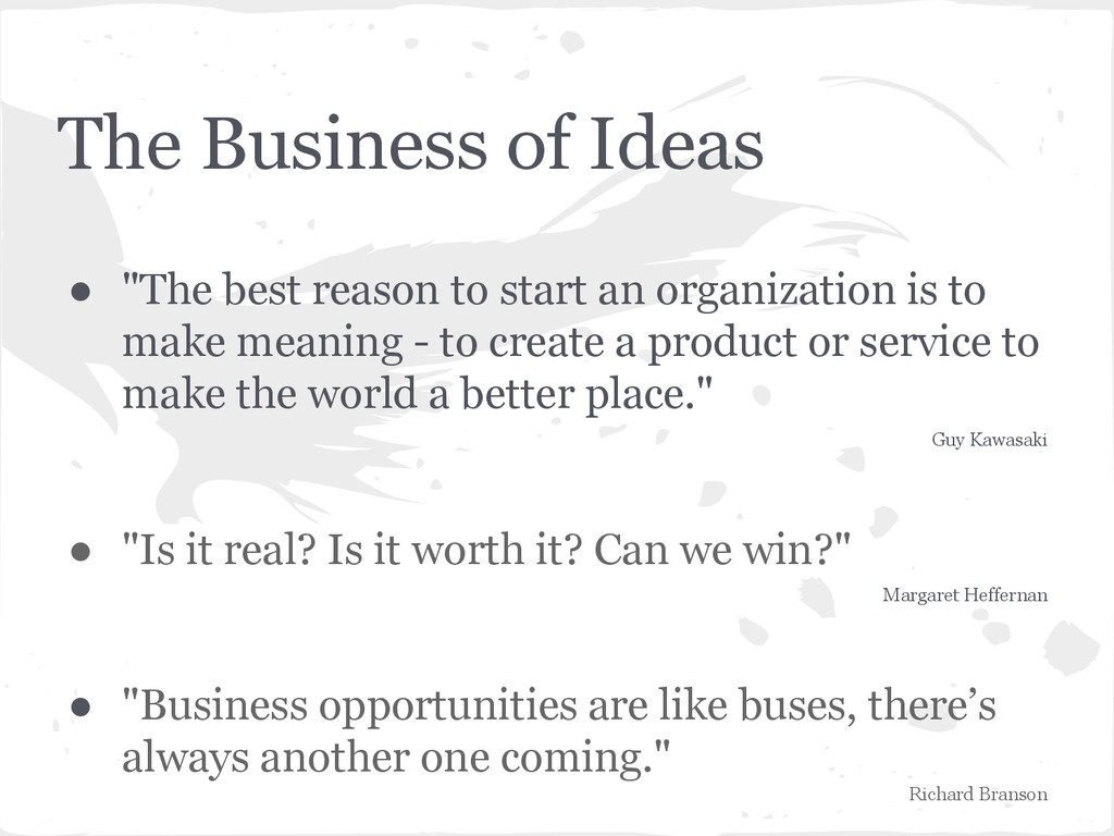 "The Business of Ideas ● ""The best reason to sta..."