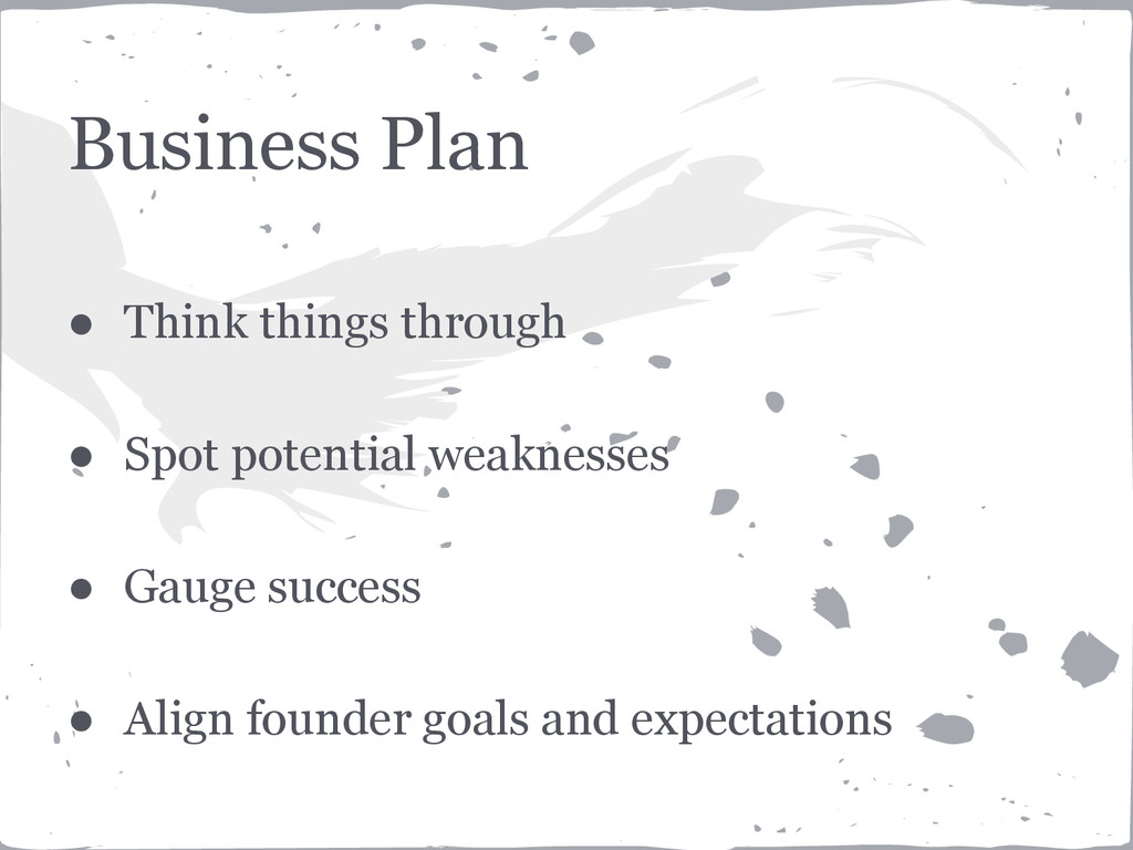 Business Plan ● Think things through ● Spot pot...