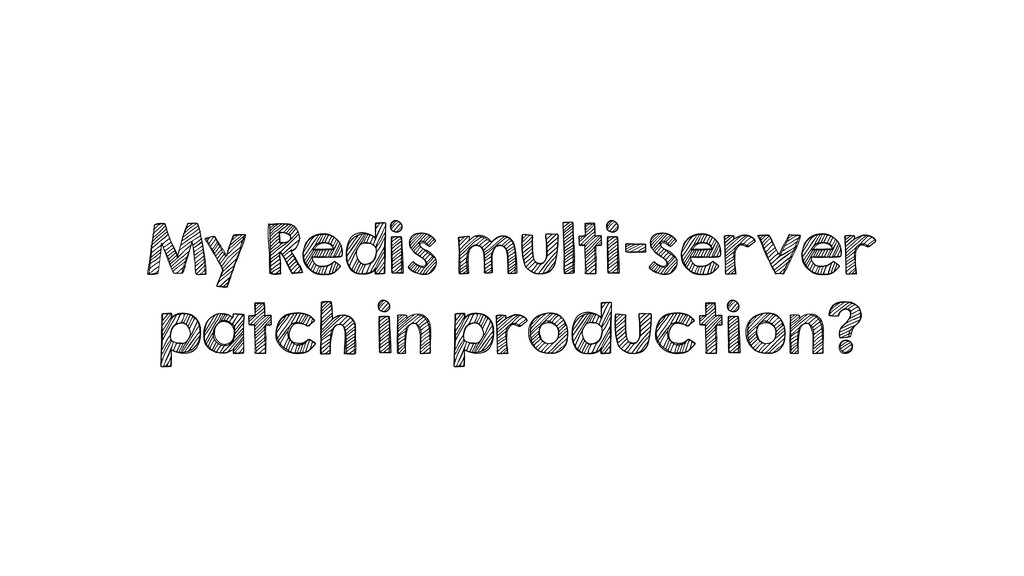 My Redis multi-server patch in production?