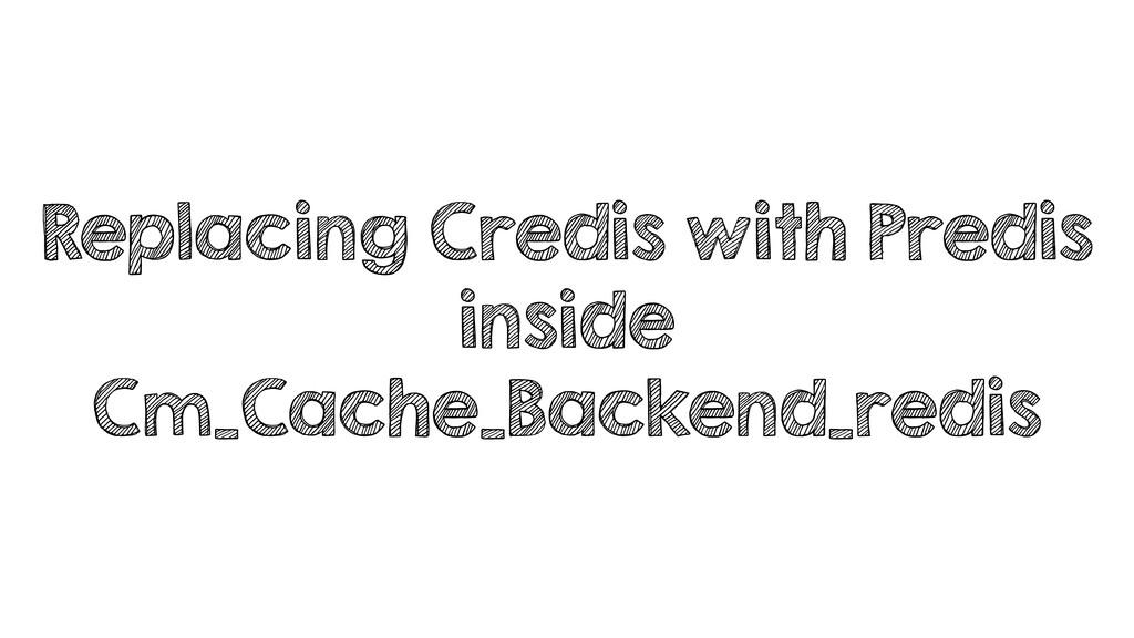 Replacing Credis with Predis inside Cm_Cache_Ba...