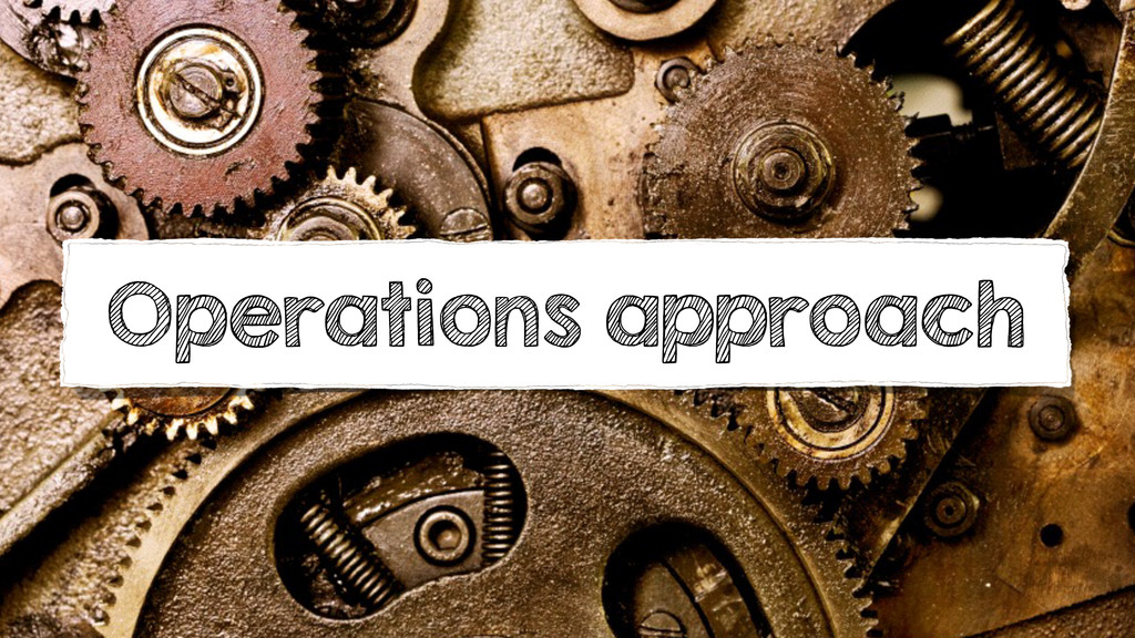 Operations approach
