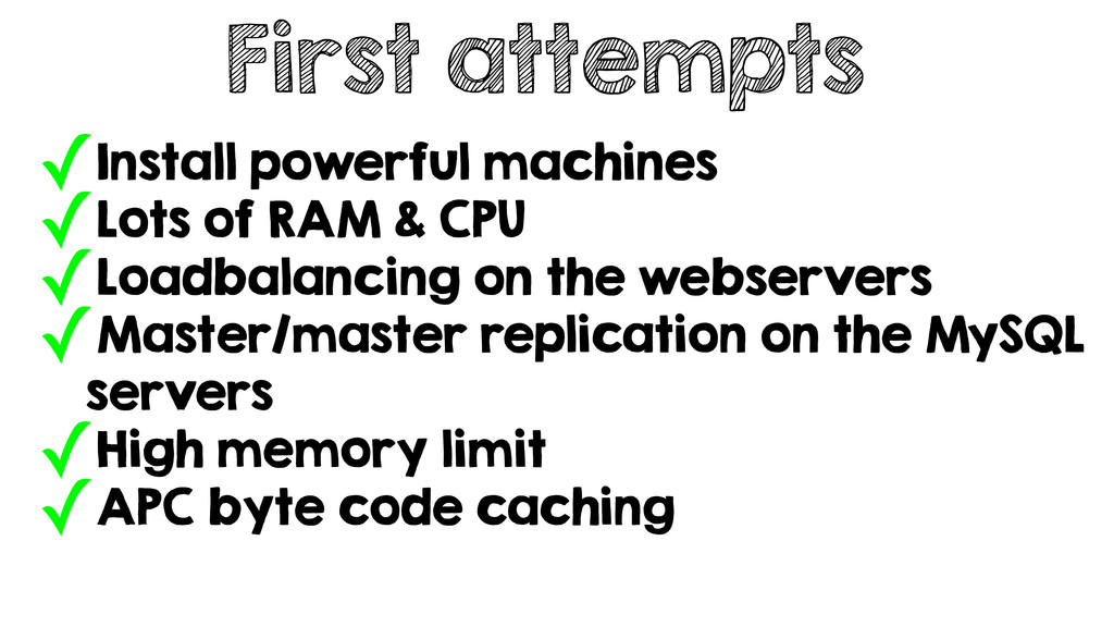 First attempts ✓Install powerful machines ✓Lots...