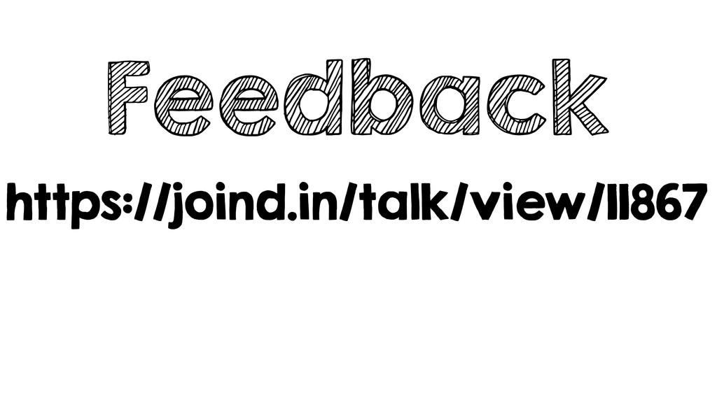 https://joind.in/talk/view/11867 Feedback