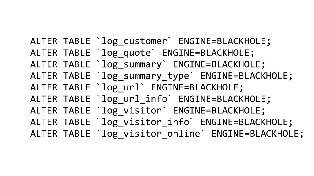 ALTER TABLE `log_customer` ENGINE=BLAC...