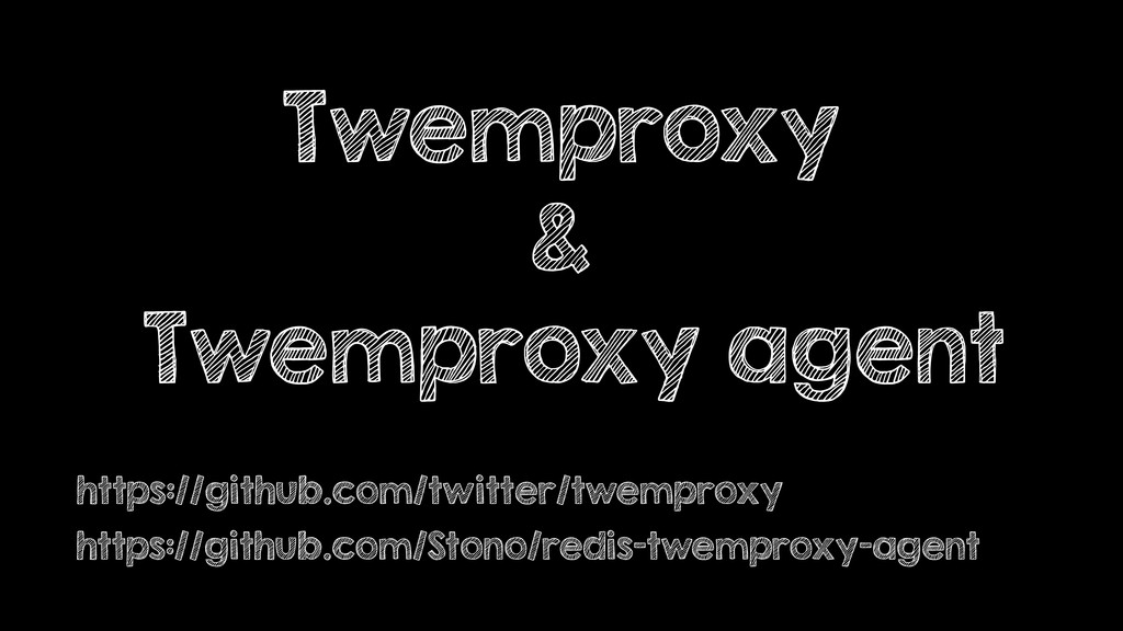 Twemproxy & Twemproxy agent https://github.com/...