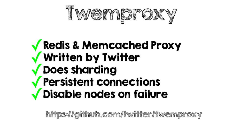 Twemproxy ✓Redis & Memcached Proxy ✓Written by ...