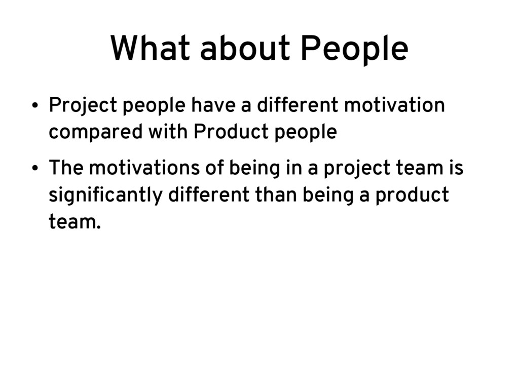 What about People ● Project people have a diffe...