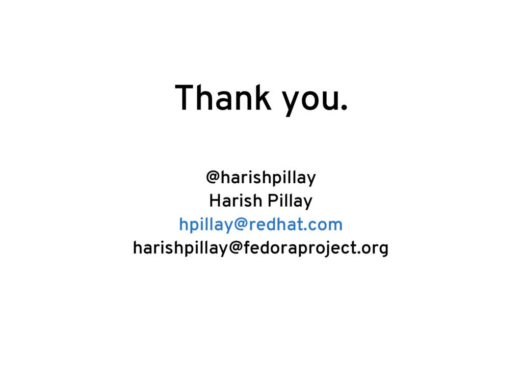 Thank you. @harishpillay Harish Pillay hpillay@...