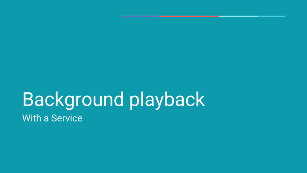 Background playback With a Service