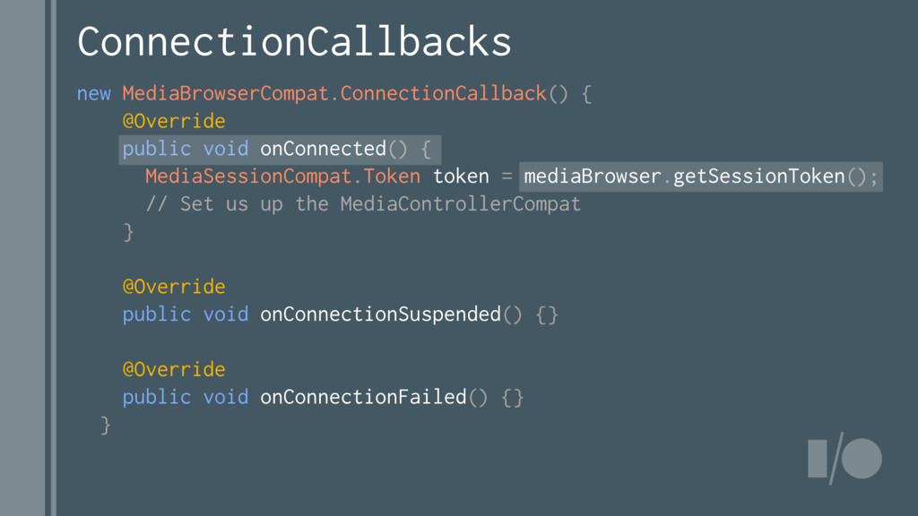 new MediaBrowserCompat.ConnectionCallback() { @...