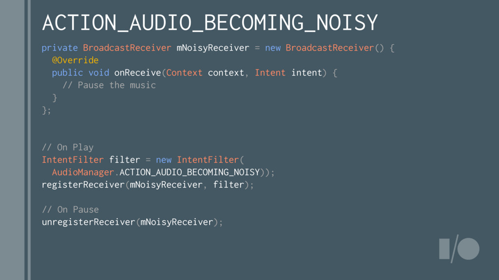 private BroadcastReceiver mNoisyReceiver = new ...