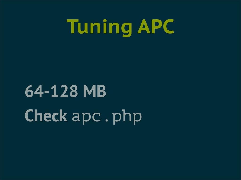 Tuning APC 64-128 MB Check apc.php