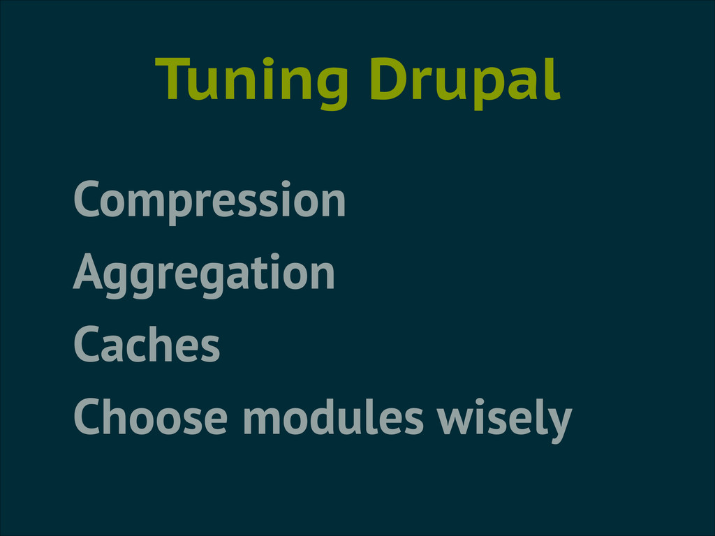 Tuning Drupal Compression Aggregation Caches Ch...