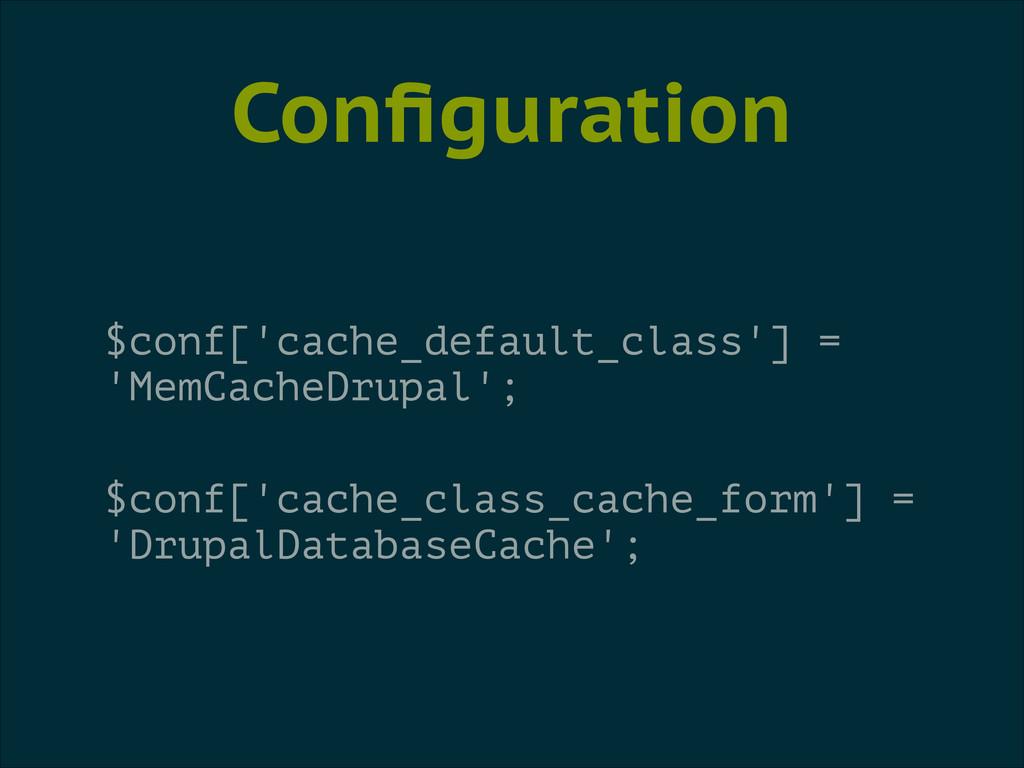 Configuration $conf['cache_default_class'] = 'Me...