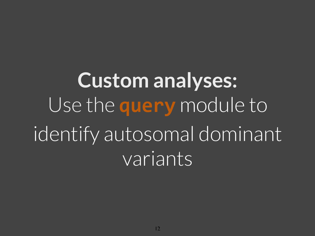 Custom analyses: Use the query module to identi...