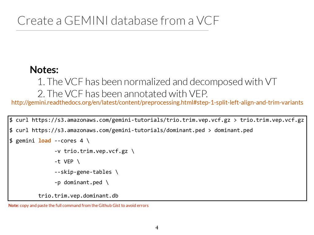 Create a GEMINI database from a VCF Notes: 1. T...