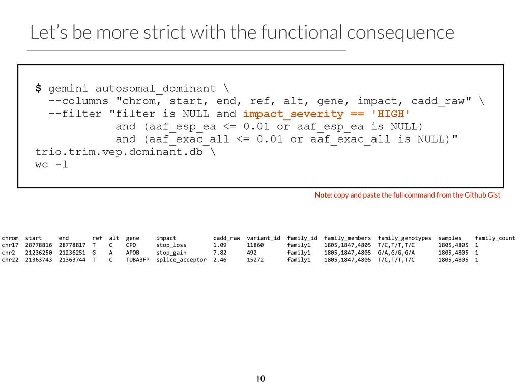 "$ gemini autosomal_dominant \ --columns ""chrom,..."