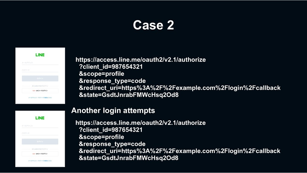Case 2 https://access.line.me/oauth2/v2.1/autho...