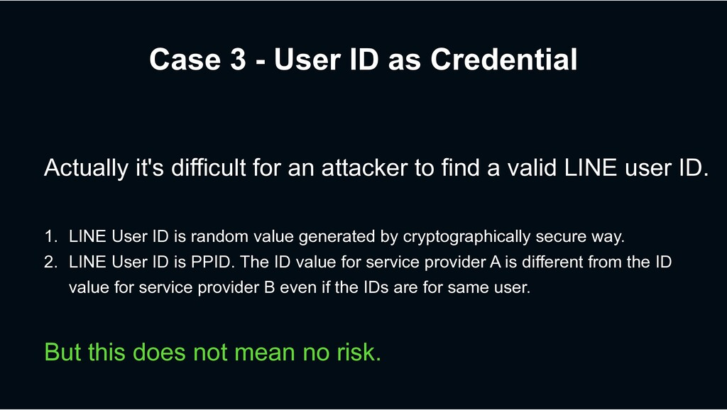 Case 3 - User ID as Credential Actually it's di...