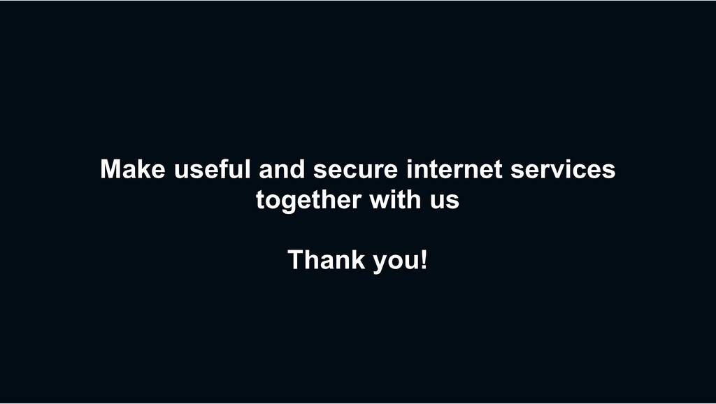 Make useful and secure internet services togeth...