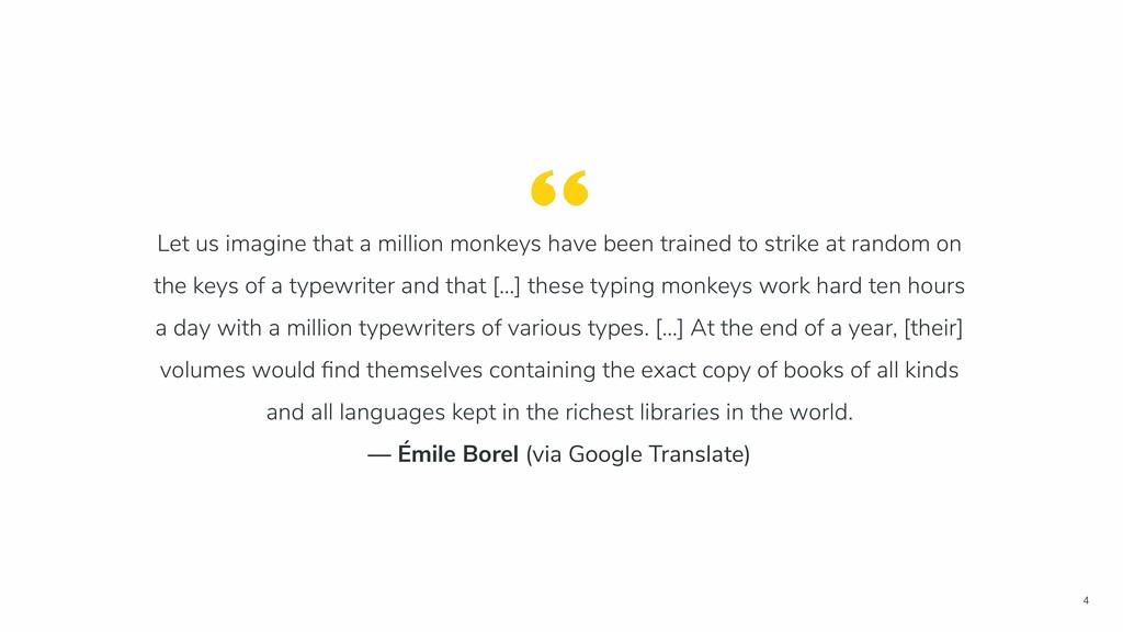 4 Let us imagine that a million monkeys have be...