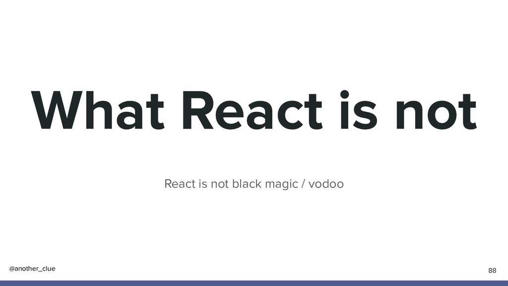 @another_clue What React is not React is not bl...